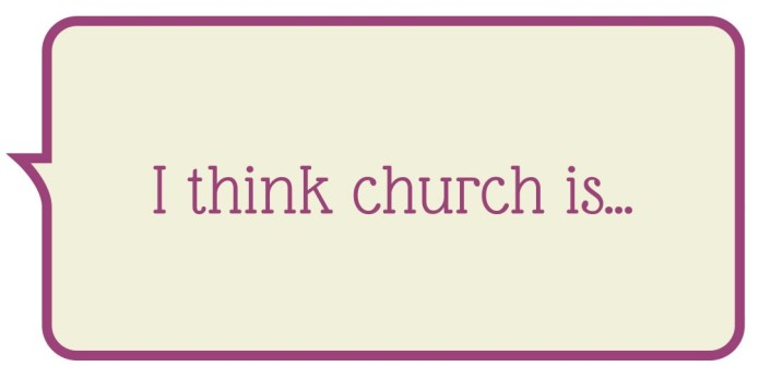 I think church is...