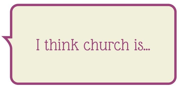 I think church is...
